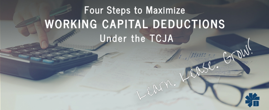 Maximize Working Capital Deductions Under the TCJA