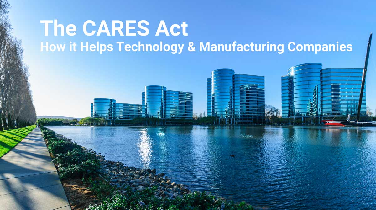 The CARES Act Impact on Tech & Manufacturing Companies